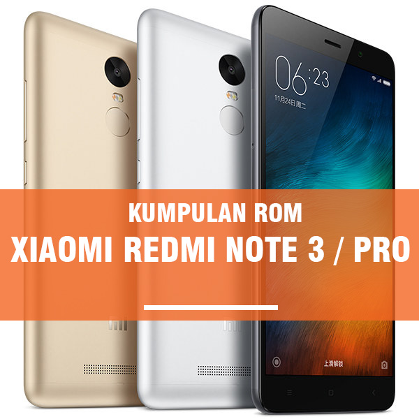 download custom rom untuk redmi note 3 pro