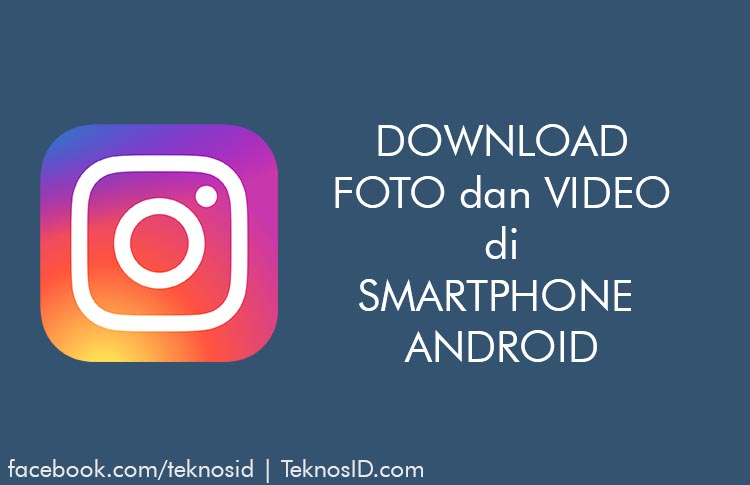 Cara Mudah Download Foto dan Video Instagram di Android